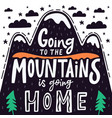 inspiring mountain quote hand drawn mountains vector image