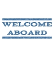 Welcome Aboard Watermark Stamp vector image vector image