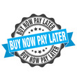 buy now pay later stamp sign seal vector image