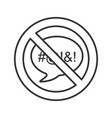forbidden sign with speech bubble linear icon vector image