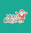 merry christmas lettering with santa sticker vector image vector image