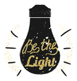Golden glitter motivation quote Be the light on vector image