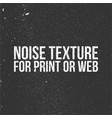 noise texture for print or web vector image vector image