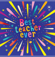 best teacher ever greeting card vector image vector image