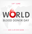 world blood donor day globe lettering vector image vector image