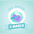 3 march day writer blue vector image