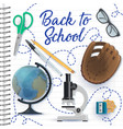 school student notebook with pencil globe pen vector image