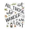 not all those who wander are lost hand lettering vector image