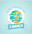 3 march world wildlife day vector image