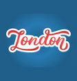 london hand lettering vector image