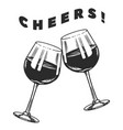 cheers toast and clink glasses wine in hand vector image vector image