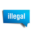 illegal blue 3d speech bubble vector image vector image
