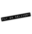 Pay On Delivery rubber stamp vector image vector image