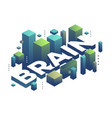 three dimensional word brain with abstract green vector image vector image