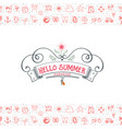 hello summer banner and set summer icons in a vector image vector image