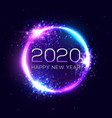 2020 happy new year neon text circle background vector image vector image
