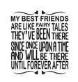 friendship quote and saying my best friends are vector image vector image