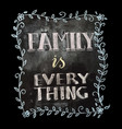 hand drawn chalk lettering family is everything vector image