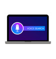 voice search icon microphone on laptop screen vector image vector image