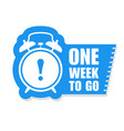 one week to go sticker - sale label with alarm vector image