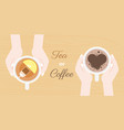 hand holding coffee and tea cup vector image