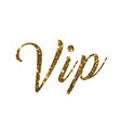 golden glitter of isolated hand writing word vip vector image vector image