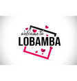 lobamba welcome to word text with handwritten vector image vector image