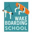 wake boarding school poster vector image