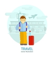 Travel A man stands near the airport vector image vector image