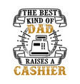 cashier father day quote and saying good vector image vector image