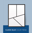 classic blue trendy color vertical collage layout vector image