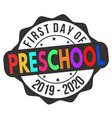 first day preschool label or sticker vector image vector image