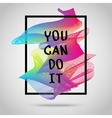 You can do it Inspirational quote vector image