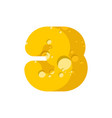 figure 3 cheese font numeral three of cheesy vector image vector image