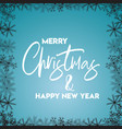 merry christmas and happy new year snowflake vector image