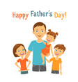 happy fathers day dad with children vector image