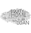 a home equity loan is it for you text word cloud vector image vector image