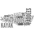 beginner kayaker find the best kayak paddle text vector image