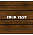 wooden background isolated on dark wood vector image vector image
