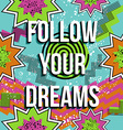 Inspiration quote motivation dream retro pop comic vector image