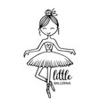 little ballerina cute cartoon girl for clothing vector image