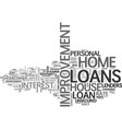 a home improvement loan for the home you love vector image vector image