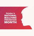 national bullying prevention month october vector image vector image