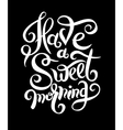 have a sweet morning hand lettering poster vector image