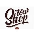 volumetric lettering - tea shop hand drawn vector image vector image