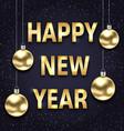 happy new year 2018 with golden glass balls dark vector image vector image
