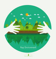 eco friendly hands hug concept green vector image vector image