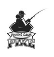 fishing camp emblem template with fisherman vector image vector image