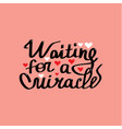 waiting for miraclehand lettering and custom vector image vector image