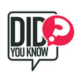did you know question or interesting fact isolated vector image